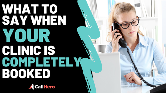 What to say when your clinic is completely booked