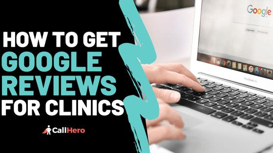 How to get google reviews for clinics